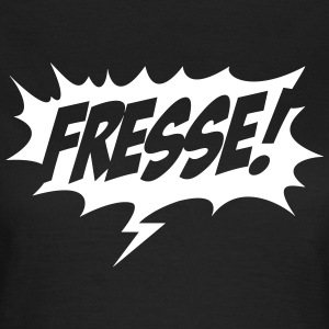 fresse T-Shirts - Frauen T-Shirt