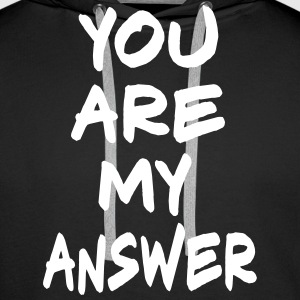 You are my Answer, www.eushirt.com Hoodies & Sweatshirts - Men's Premium Hoodie