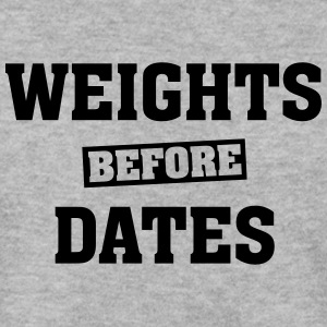 Weights Before Dates Sweat-shirts - Sweat-shirt Homme