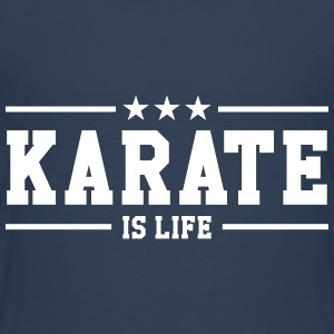 Karate is life Tee shirts - T-shirt Premium Ado