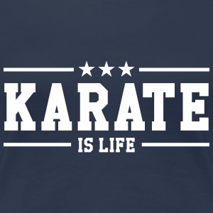 Karate is life Tee shirts - T-shirt Premium Femme