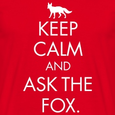 Keep Calm And Ask The Fox  T-Shirts