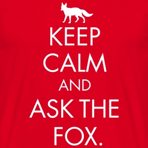 Keep Calm And Ask The Fox  T-Shirts - Männer T-Shirt