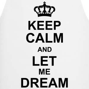keep_calm_and_let_me_dream_g1 Forklær - Kokkeforkle