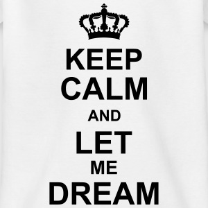 keep_calm_and_let_me_dream_g1 Skjorter - T-skjorte for tenåringer