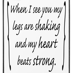 when_i_see_you_my_legs_are_shaking_and_m Phone & Tablet Cases - iPhone 4/4s Hard Case