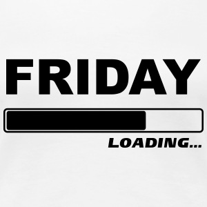 Friday loading… 1c T-Shirts - Frauen Premium T-Shirt