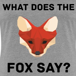 What does the fox say? T-Shirts - Frauen Premium T-Shirt