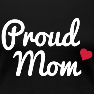 Proud Mom T-Shirts - Frauen Premium T-Shirt
