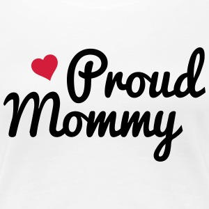 Proud Mommy T-Shirts - Frauen Premium T-Shirt
