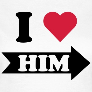 I love him (rechts) T-Shirts, Partner T-Shirts - Frauen T-Shirt
