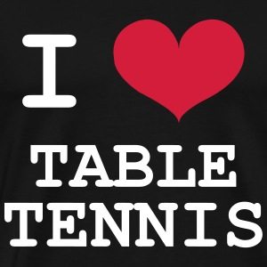 I Love Table Tennis T-Shirts - Men's Premium T-Shirt