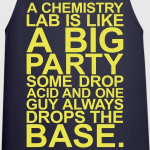 A CHEMISTRY LAB IS LIKE A BIG PARTY Schürzen - Kochschürze