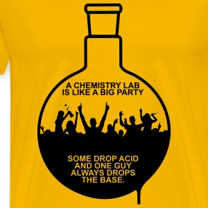 A CHEMISTRY LAB IS LIKE A BIG PARTY T-Shirts - Männer Premium T-Shirt