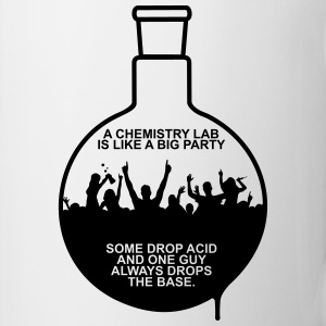 A CHEMISTRY LAB IS LIKE A BIG PARTY Bottles & Mugs - Mug