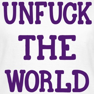 UNFUCK THE WORLD, www.eushirt.com T-Shirts - Women's T-Shirt