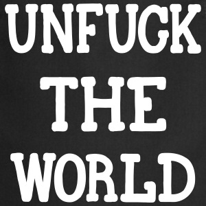 UNFUCK THE WORLD, www.eushirt.com Kookschorten - Keukenschort