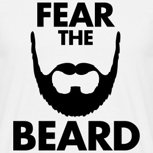 Fear The Beard T-Shirts - Men's T-Shirt