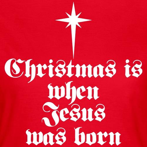 01 Christmas is when Jesus was born Schriftzug 1c