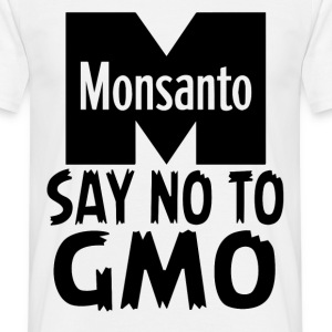 Monsanto - Say NO to GMO - Men's T-Shirt
