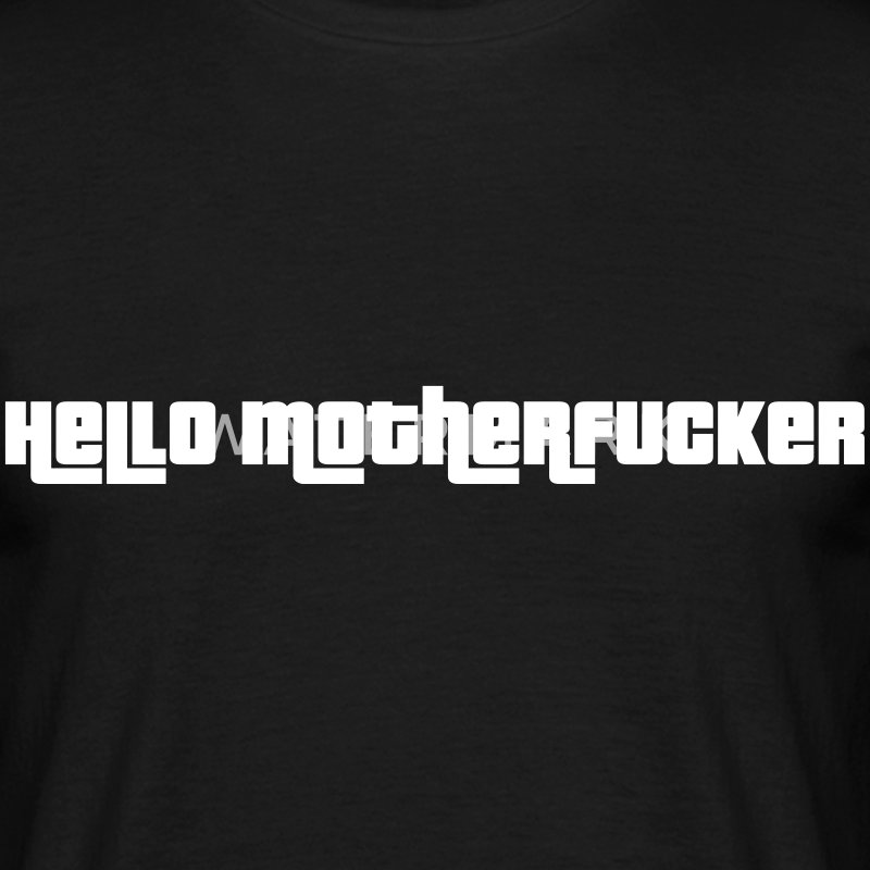 Hello Motherfucker T-Shirts - Men's T-Shirt