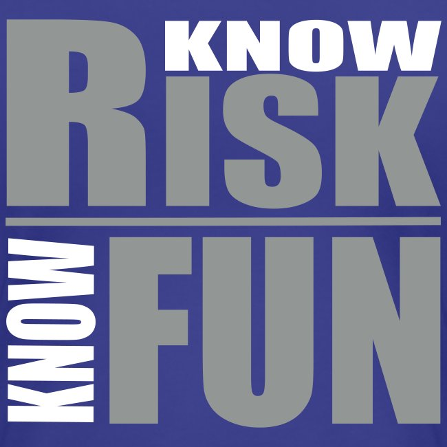know risk / know fun - green (women)