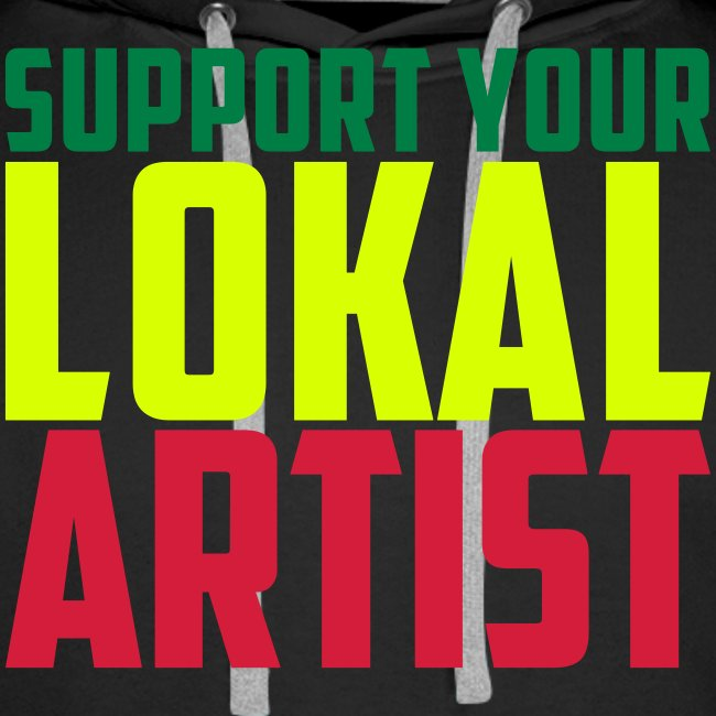 Sweat Capuche Men Support Your Lokal Artist
