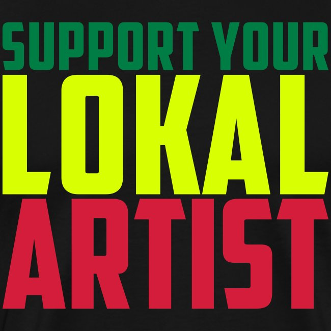 Tshirt MC Men Support Your Lokal Artist
