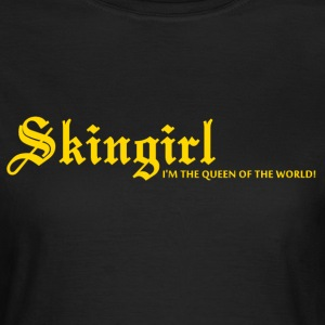 Skingirl QUEEN OF THE WORLD! T-Shirts - Frauen T-Shirt