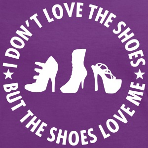 I Don't Love The Shoes, But The Shoes Love Me T-Shirts - Frauen Kontrast-T-Shirt