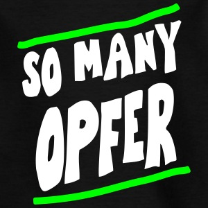 SO MANY OPFER, EUshirt, www.eushirt.com T-Shirts - Kinder T-Shirt