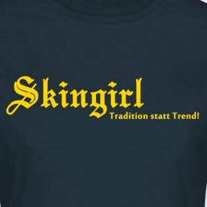 Skingirl Tradition statt Trend! T-Shirts - Frauen T-Shirt