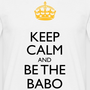 Keep Calm and be the BABO T-Shirts - Männer T-Shirt