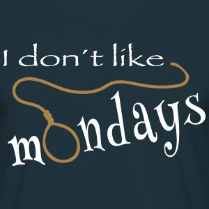 i dont like mondays T-Shirts - Männer T-Shirt