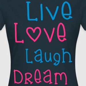 Live Love Laugh Dream T-shirts - Dame-T-shirt