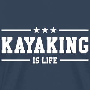 Kayaking is life ! T-Shirts - Männer Premium T-Shirt