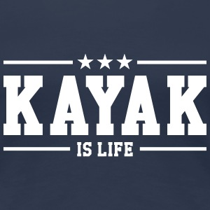 Kayak is life ! T-Shirts - Frauen Premium T-Shirt