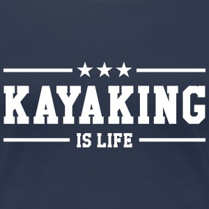 Kayaking is life ! T-shirts - Premium-T-shirt dam