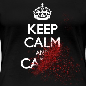 keep calm and carry on blood spatter zombie mantenere la calma e portare su zombie di spruzzi di sangue Magliette - Maglietta Premium da donna