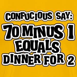 70 minus 1 equals dinner for 2: 69 T-shirts - Herre premium T-shirt