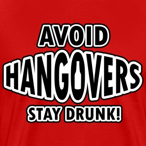 Avoid hangovers - stay drunk T-shirts - Mannen Premium T-shirt
