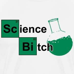 Science Bitch Tee shirts - T-shirt Premium Homme