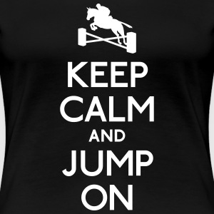 Keep Calm and Jump on T-Shirts - Frauen Premium T-Shirt