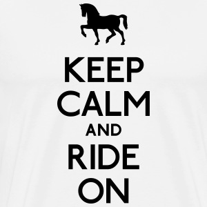 keep calm and ride on mantenere la calma e cavalcare Magliette - Maglietta Premium da uomo