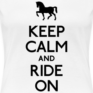 keep calm and ride on behåll lugnet och rida på T-shirts - Premium-T-shirt dam