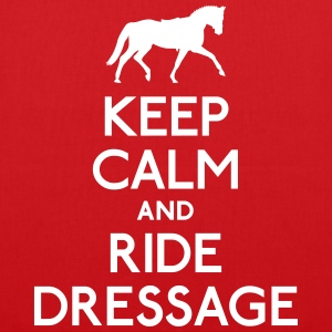 Keep Calm and Ride Dressage gardez votre calme et monter dressage Sacs et sacs à dos - Tote Bag