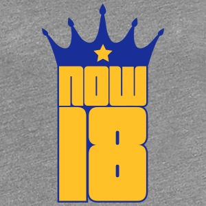 Now 18 King T-shirts - Vrouwen Premium T-shirt