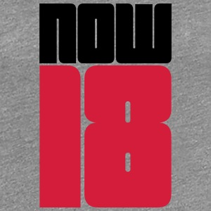 Now 18 T-shirts - Vrouwen Premium T-shirt