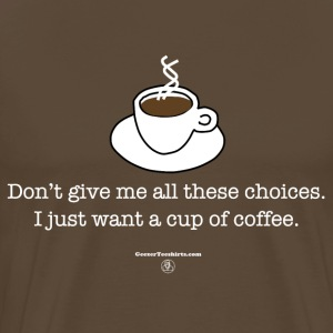 Just a cup of coffee T-Shirts - Men's Premium T-Shirt