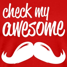 funny check my awesome hipster moustache i love T-Shirts